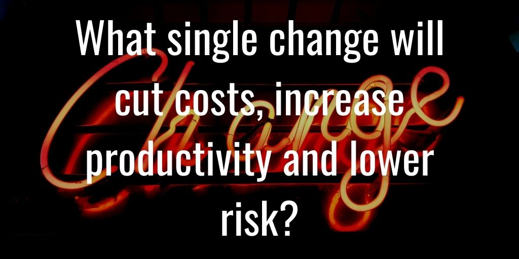 What single change will cut costs