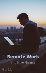 Remote Work The New Normal